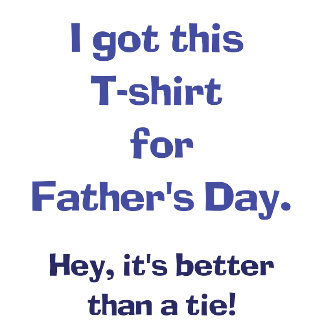 T-shirt for father's day : Gifts for him.