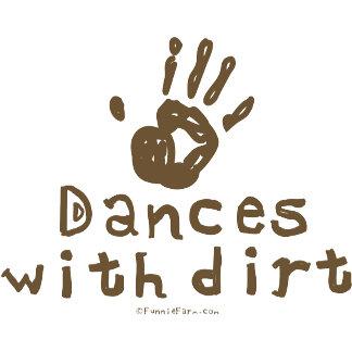 Dances with Dirt
