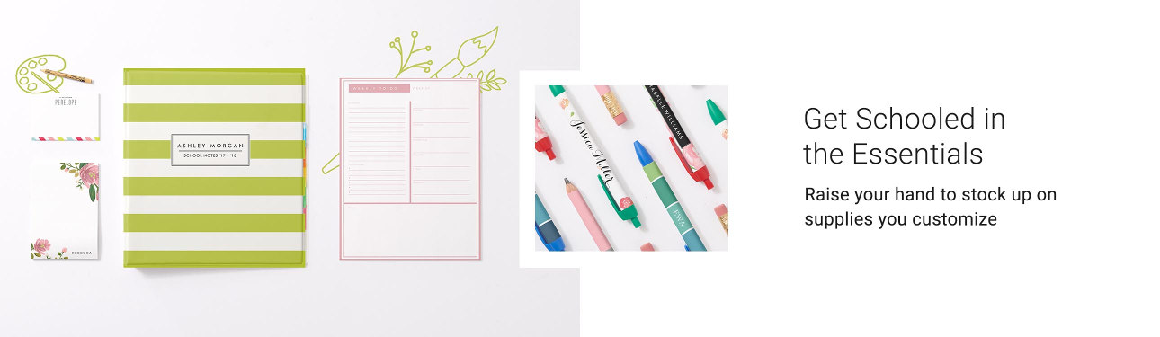Get Schooled in the Essentials - Raise your hand to stock up on supplies you customize including post-its and notebooks!