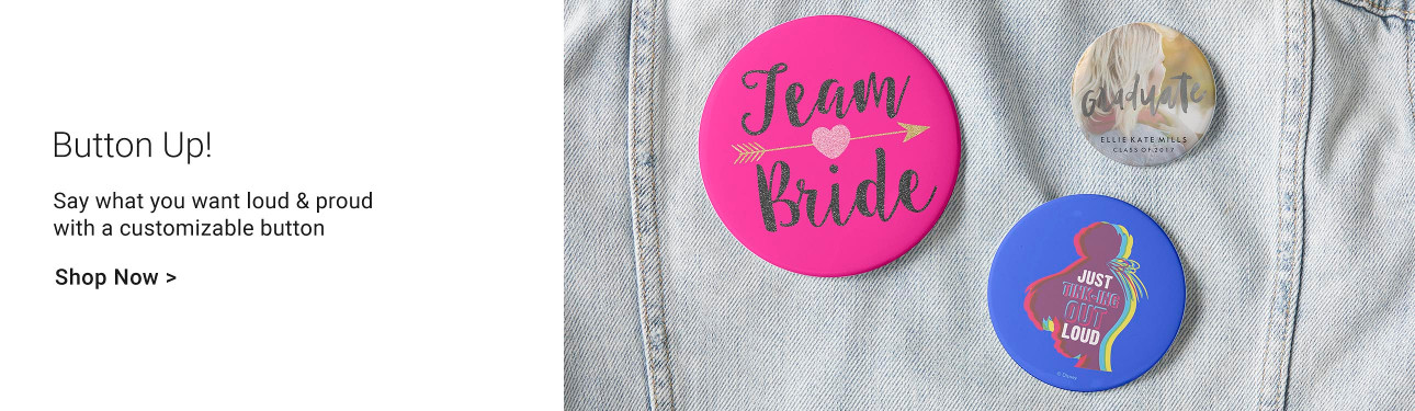 Button Up! Say what you want loud & proud with a customizable button. Team Bride, Hand Lettered Graduate, Tinker Bell