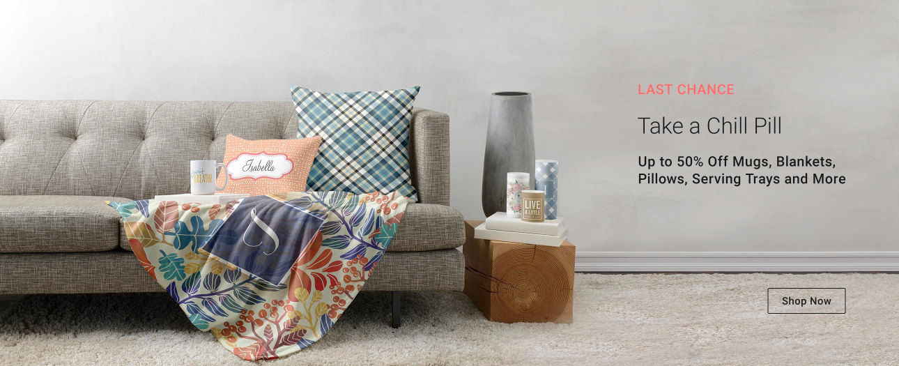 Take a Chill Pill - Up to 40% Off Mugs, Blankets, Pillows, Serving Trays, and More!