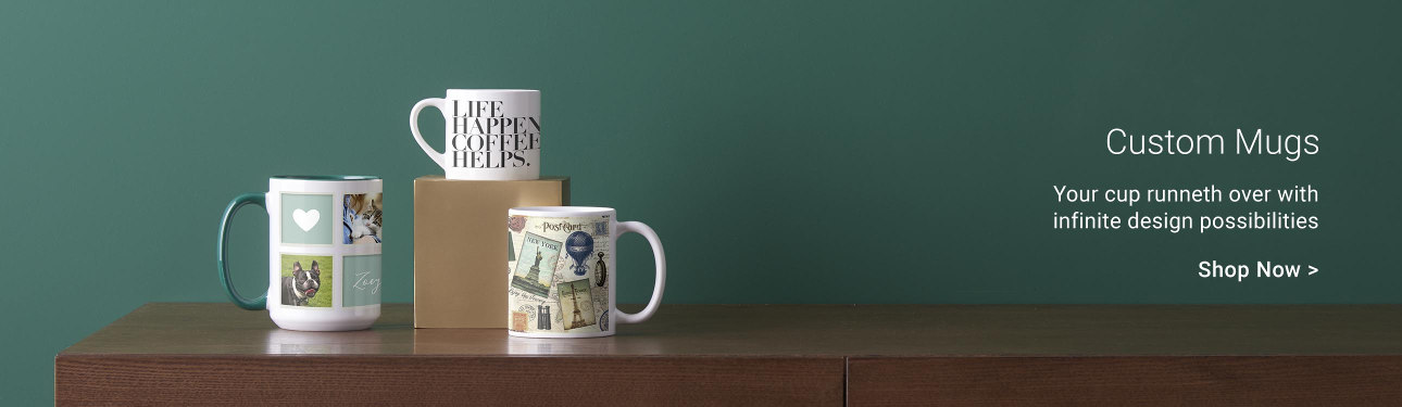 Custom Mugs - Your cup runneth over with infinite design possibilities!