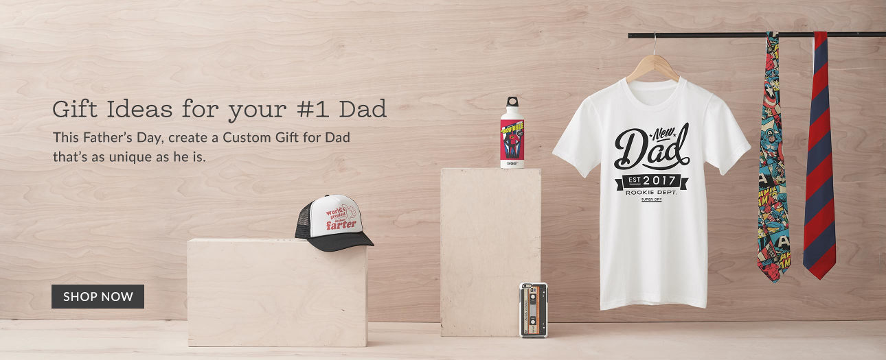 Gift Ideas for your #1 Dad - This Father's Day, create a Custom Gift for Dad that's as unique as he is.
