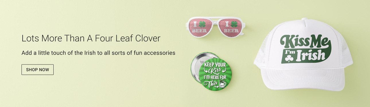 Lots More Than A Four Leaf Clover - Add a little touch of the Irish to all sorts of fun accessories