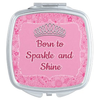 Cute Pink Floral Pageant Tiara Born to Sparkle Compact Mirror