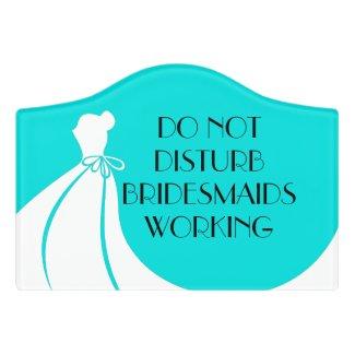 Do Not Disturb Bridesmaids Sign Door Sign