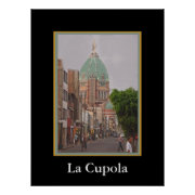 La Cupola - Domed Cathedral Poster