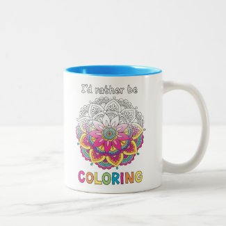 I'd Rather be Coloring Mandala Design Mug