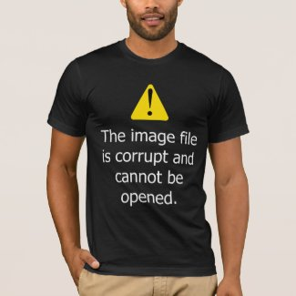 Image File Corrupt T-Shirt