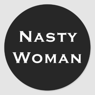 Nasty Woman, bold white text on black stickers
