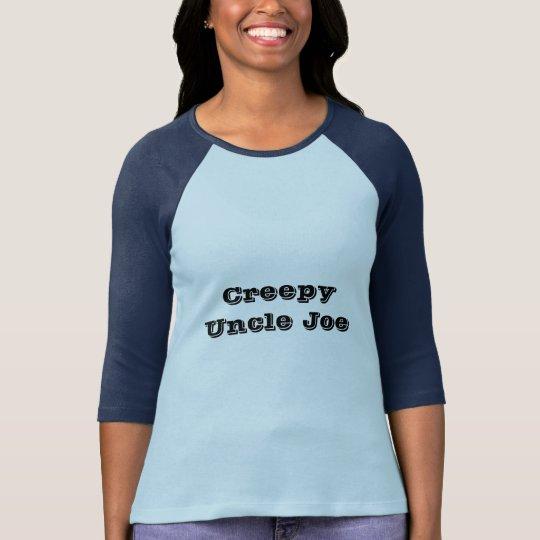 Creepy Uncle Joe T-Shirt