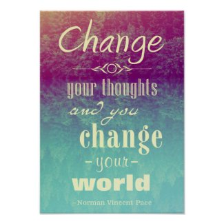 Change your thoughts and you change your world Motivational quotation Poster