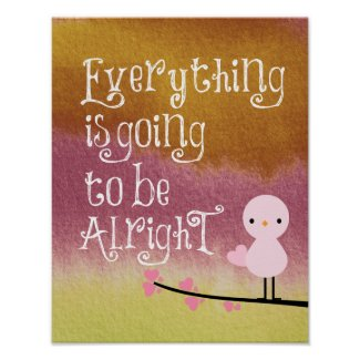 Everythings going to be Alright ok okay motivational Quote Poster
