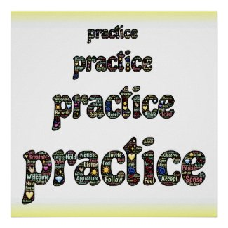 PRACTICE practice practice - make perfect MINDFULNESS poster