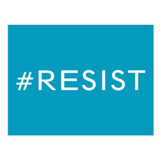 #Resist, bold white text on light blue, all caps Postcard