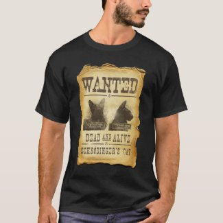 Wanted dead and alive. Schroedinger's cat. Tees