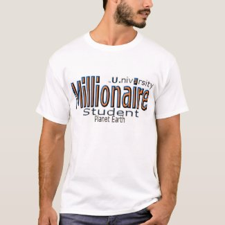 "Millionaire U. (University) ""Student"" T-Shirt"