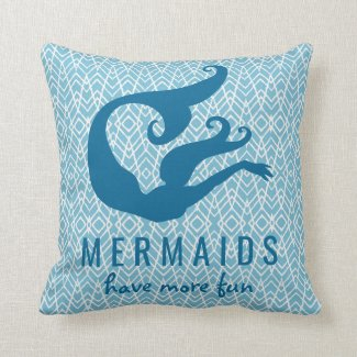 Blue Mermaids Have More Fun Throw Pillow