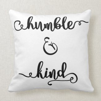 Humble and Kind Simple Throw Pillow