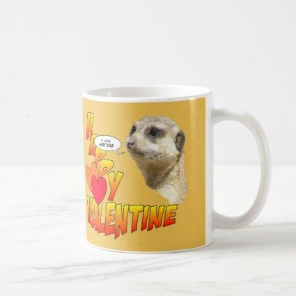 Happy Valentines Meerkat Cust. Writing Coffee Mug