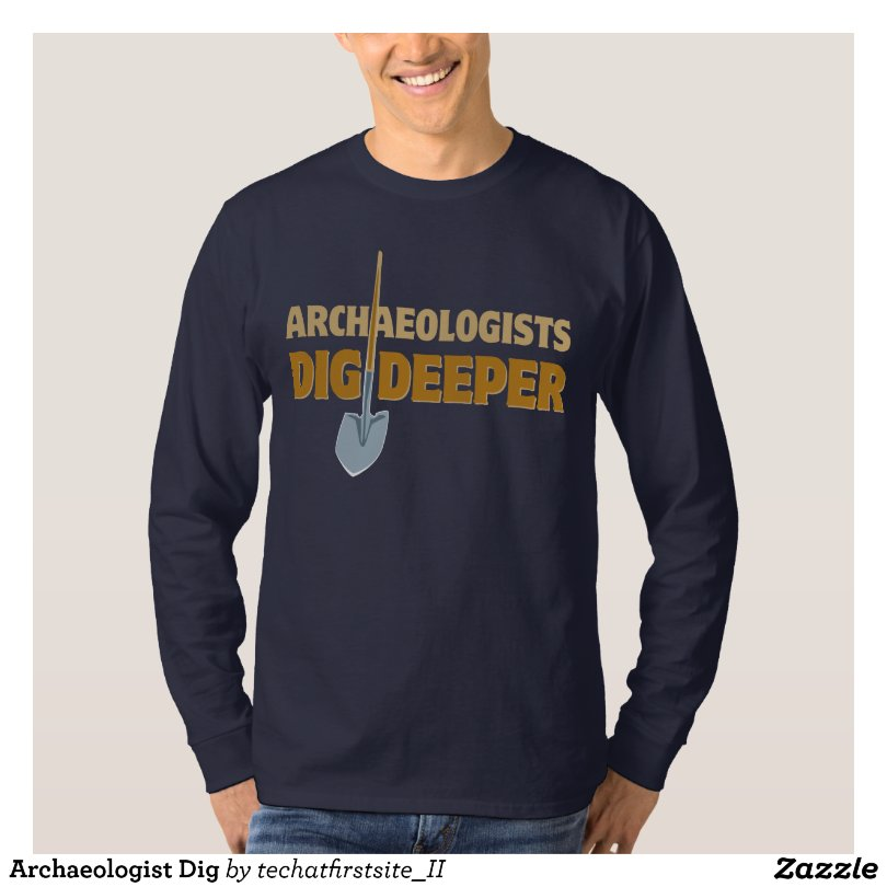 Archaeologist Dig T-Shirt