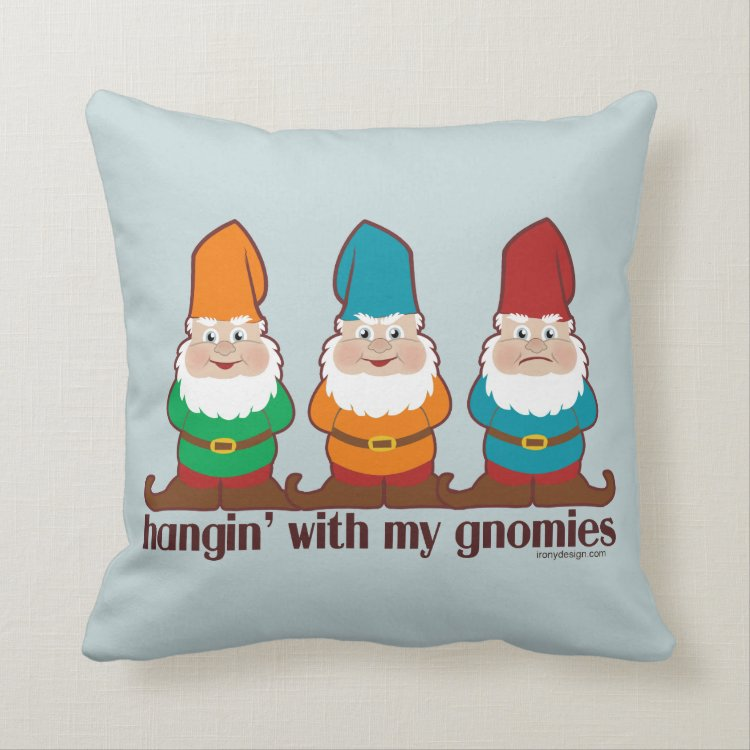 Hangin' With My Gnomies Throw Pillow