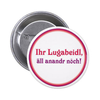 Swabian saying Lugabeidl Buttons