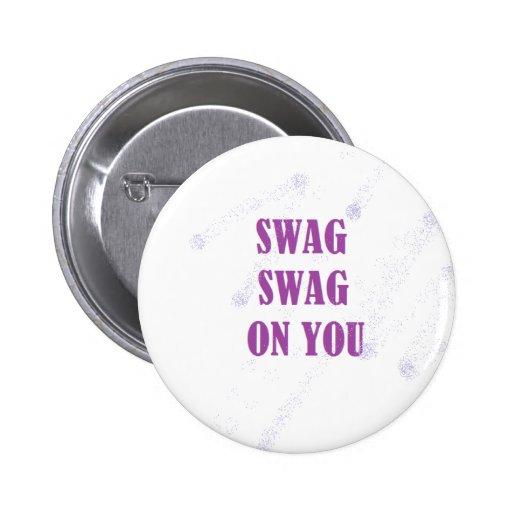 Swag del Swag en usted botón Pin Redondo De 2 Pulgadas