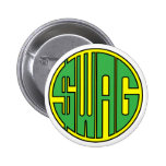SWAG GREEN$ PINBACK BUTTONS