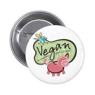 Swag lindo del mensaje del vegano pin redondo de 2 pulgadas