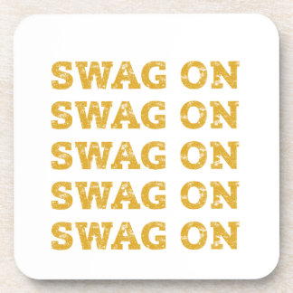 Swag On - Gangster Get Your Swag On Swagger Beverage Coaster