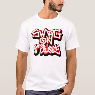 Swag on Steriods -- T-Shirt