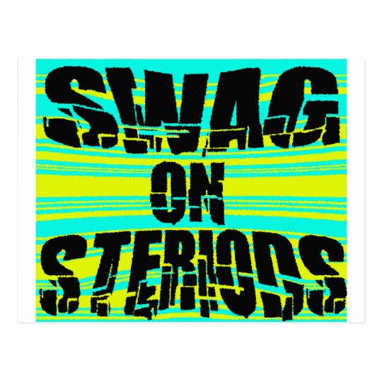 Swag On Steriods -- T-Shirt Postcard
