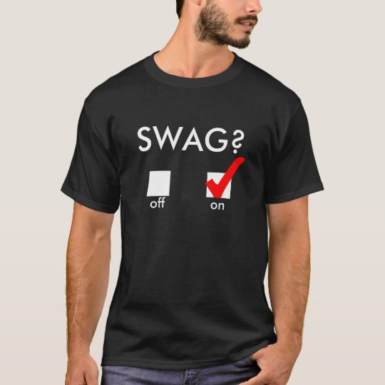 Swag? On. T-Shirt