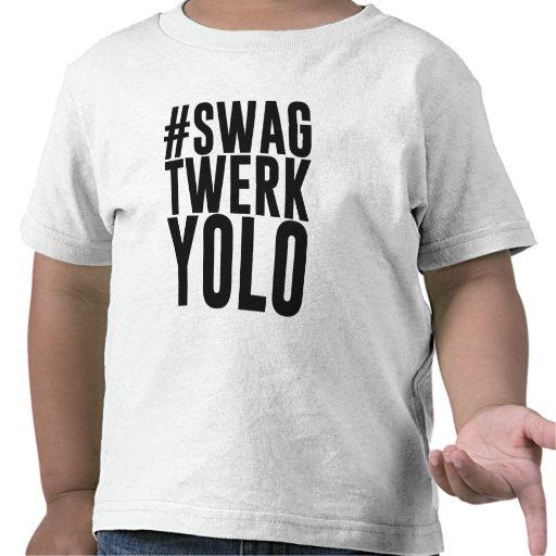 Swag Twerk Yolo de Hashtag Camiseta