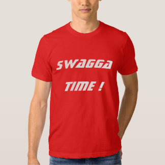 SWAGGA  TIME ! TEES