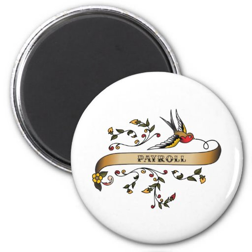 Swallow and Scroll with Payroll 2 Inch Round Magnet