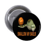 Swallow My Balls Pinback Buttons