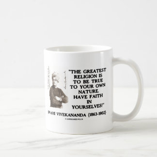 Swami Vivekananda Greatest Religion Be True Faith Coffee Mug
