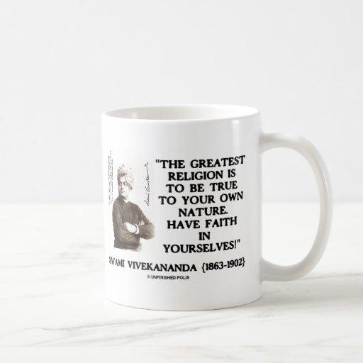 Swami Vivekananda Greatest Religion Be True Faith Mug