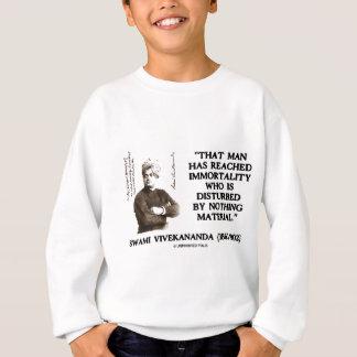 Swami Vivekananda Man Reached Immortality Material Sweatshirt