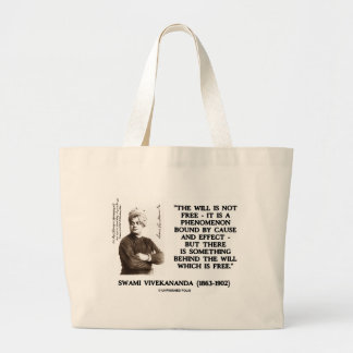 Swami Vivekananda Will Is Not Free Cause Effect Large Tote Bag