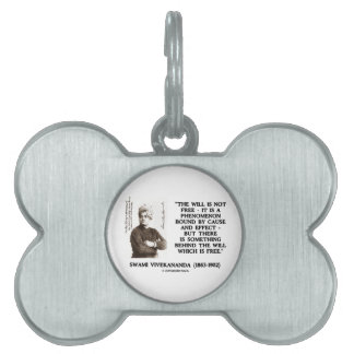 Swami Vivekananda Will Is Not Free Cause Effect Pet ID Tag