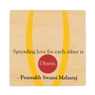 "Swaminarayan Coaster- ""Spreading love is dharm"" Wooden Coaster"