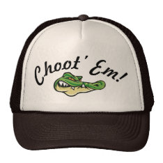 Swamp People - Choot' Em! Hat! Trucker Hat at Zazzle