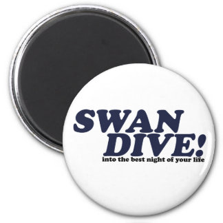 Swan Dive into the night of your life 2 Inch Round Magnet