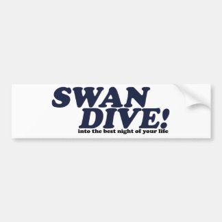 Swan Dive into the night of your life Bumper Stickers