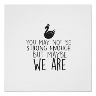 Swan Queen Poster Paper - We are strong enough