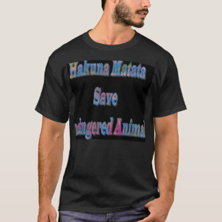 Swashbuckling HakunaMatata Save Ndangered Animal T T-Shirt