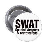 SWAT, Special Weapons and Testosterone 2 Inch Round Button